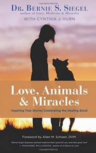 Love-Animals-and-Miracles-Inspiring-True-Stories-Celebrating-the-Healing-Bond-by-Dr.-Bernie-S.-Siegel-and-Cynthia-Hurn