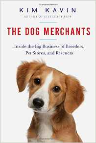 "373: Kim Kavin, author: "" The Dog Merchants: Inside the Big Business of Breeders, Pet Stores, and Rescuers"""